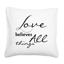 Love Believes All things Square Canvas Pillow