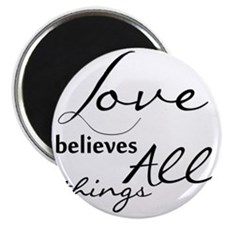 Love Believes All things Magnet