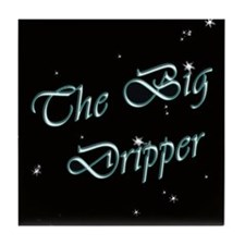 """The Big Dripper"" - Tile Coaster"