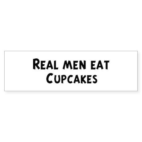 Men eat Cupcakes Bumper Sticker