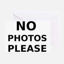 No Photos Please Greeting Card