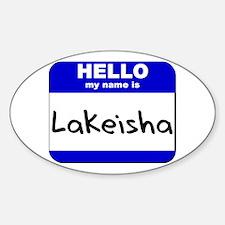 hello my name is lakeisha Oval Decal