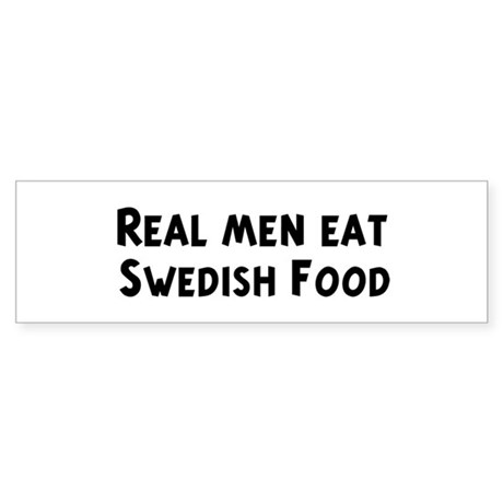 Men eat Swedish Food Bumper Sticker