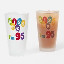 Kiss Me I'm 95 Drinking Glass