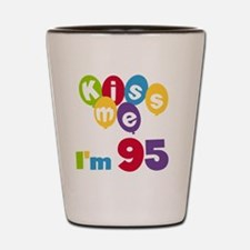 Kiss Me I'm 95 Shot Glass