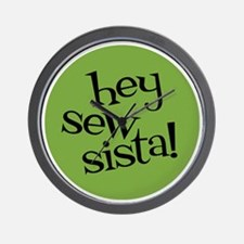 Sew Sassy - Hey Sew Sista! Wall Clock