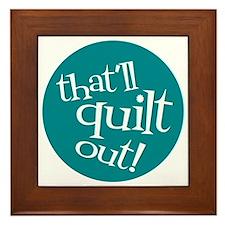 Sew Sassy - That'll Quilt Out! Framed Tile