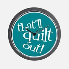 Sew Sassy - That'll Quilt Out! Wall Clock