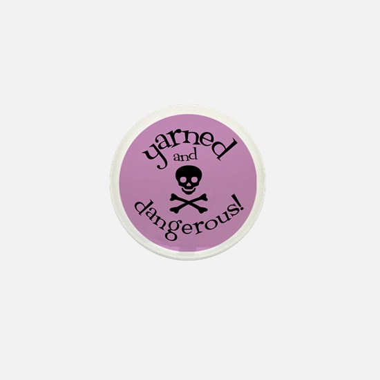 Knit Sassy - Yarned & Dangerous! Mini Button