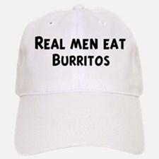 Men eat Burritos Baseball Baseball Cap