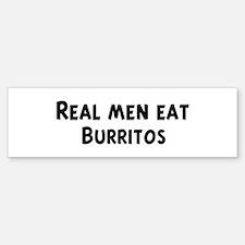 Men eat Burritos Bumper Bumper Bumper Sticker