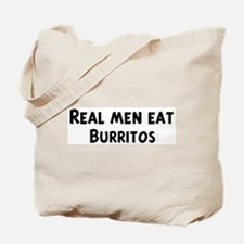 Men eat Burritos Tote Bag