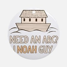 Need An Arc I Noah Guy Round Ornament