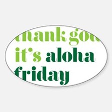 Thank God Its Aloha Friday Green Decal