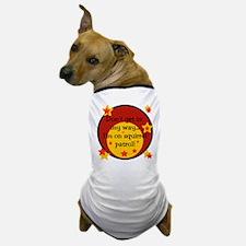"""""""Squirrel Patrol"""" Dog T-Shirt"""