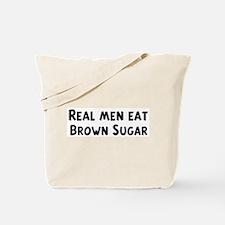 Men eat Brown Sugar Tote Bag