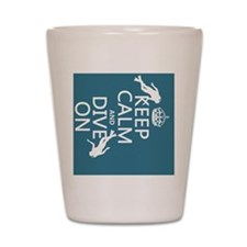 Keep Calm and Dive on (scuba) Shot Glass