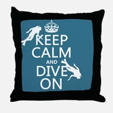 Keep Calm and Dive on (scuba) Throw Pillow