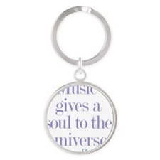 Music gives soul Round Keychain
