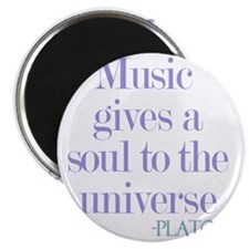 Music gives soul Magnet