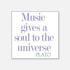 "Music gives soul Square Sticker 3"" x 3"""