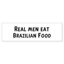 Men eat Brazilian Food Bumper Bumper Sticker