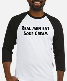 Men eat Sour Cream Baseball Jersey