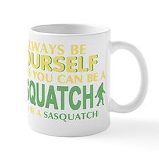 Be A Sasquatch Mug
