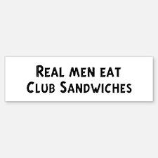 Men eat Club Sandwiches Bumper Bumper Bumper Sticker
