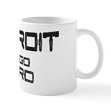 Detroit We Go Hard Mug