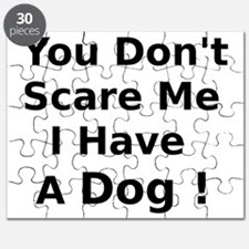 You Dont Scare Me I Have a Dog Puzzle