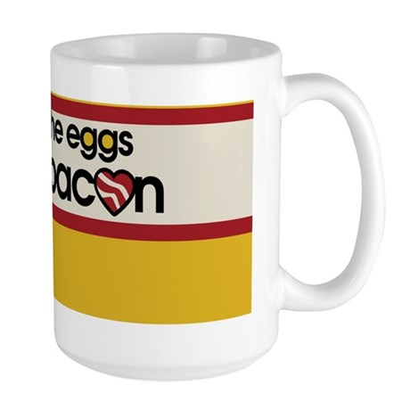 you are the eggs to my bacon Large Mug