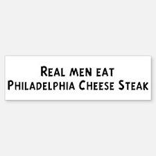 Men eat Philadelphia Cheese S Bumper Bumper Bumper Sticker
