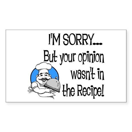 Your Opinion Wasn't In It Sticker (Rectangle)