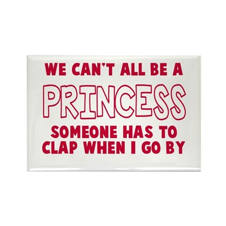 Can't All Be A Princess Rectangle Magnet