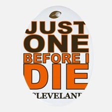 Just One Before I Die Cleveland Oval Ornament