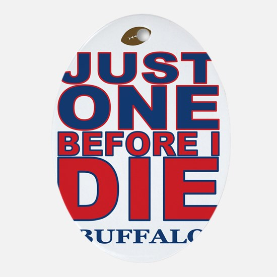 Just One Before I Die Buffalo Oval Ornament