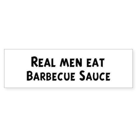 Men eat Barbecue Sauce Bumper Sticker
