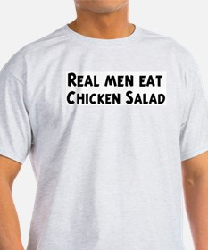 Men eat Chicken Salad T-Shirt