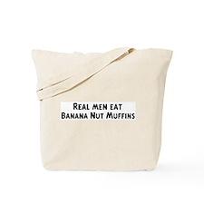 Men eat Banana Nut Muffins Tote Bag