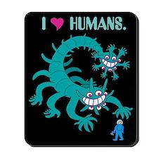 I love humans - Mousepad