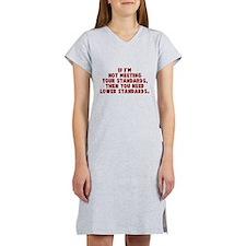 Not meeting your standards Women's Nightshirt
