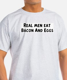 Men eat Bacon And Eggs T-Shirt