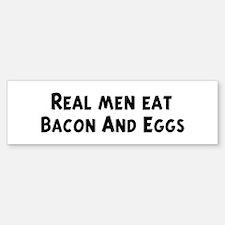 Men eat Bacon And Eggs Bumper Bumper Bumper Sticker