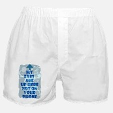My Eyes Are Up Here Not on Your Phone Boxer Shorts
