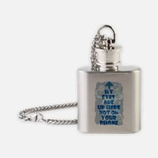 My Eyes Are Up Here Not on Your Pho Flask Necklace