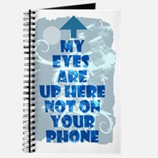 My Eyes Are Up Here Not on Your Phone Journal