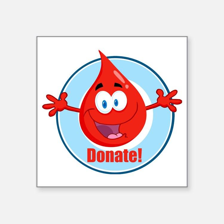 "donate blood cartoon Square Sticker 3"" x 3"""