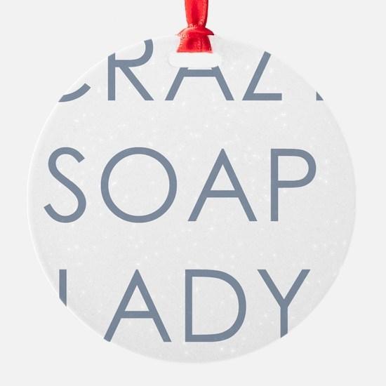 Crazy Soap Lady Ornament