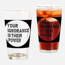 ignorancebutton Drinking Glass